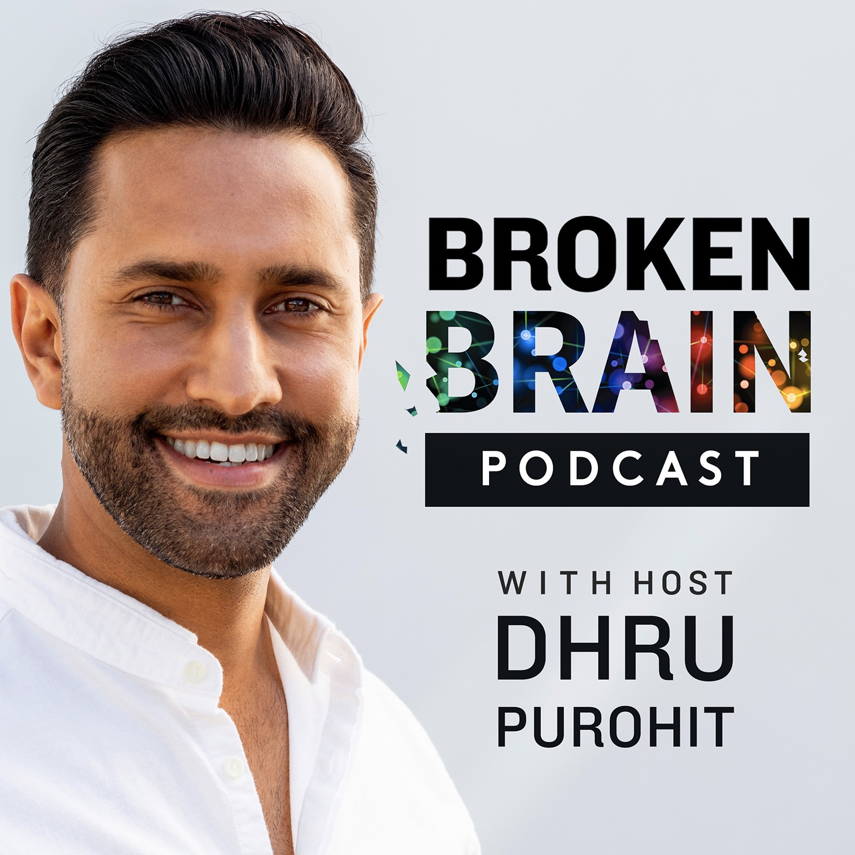 Broken Brain with Host Dhru Purohit.jpg