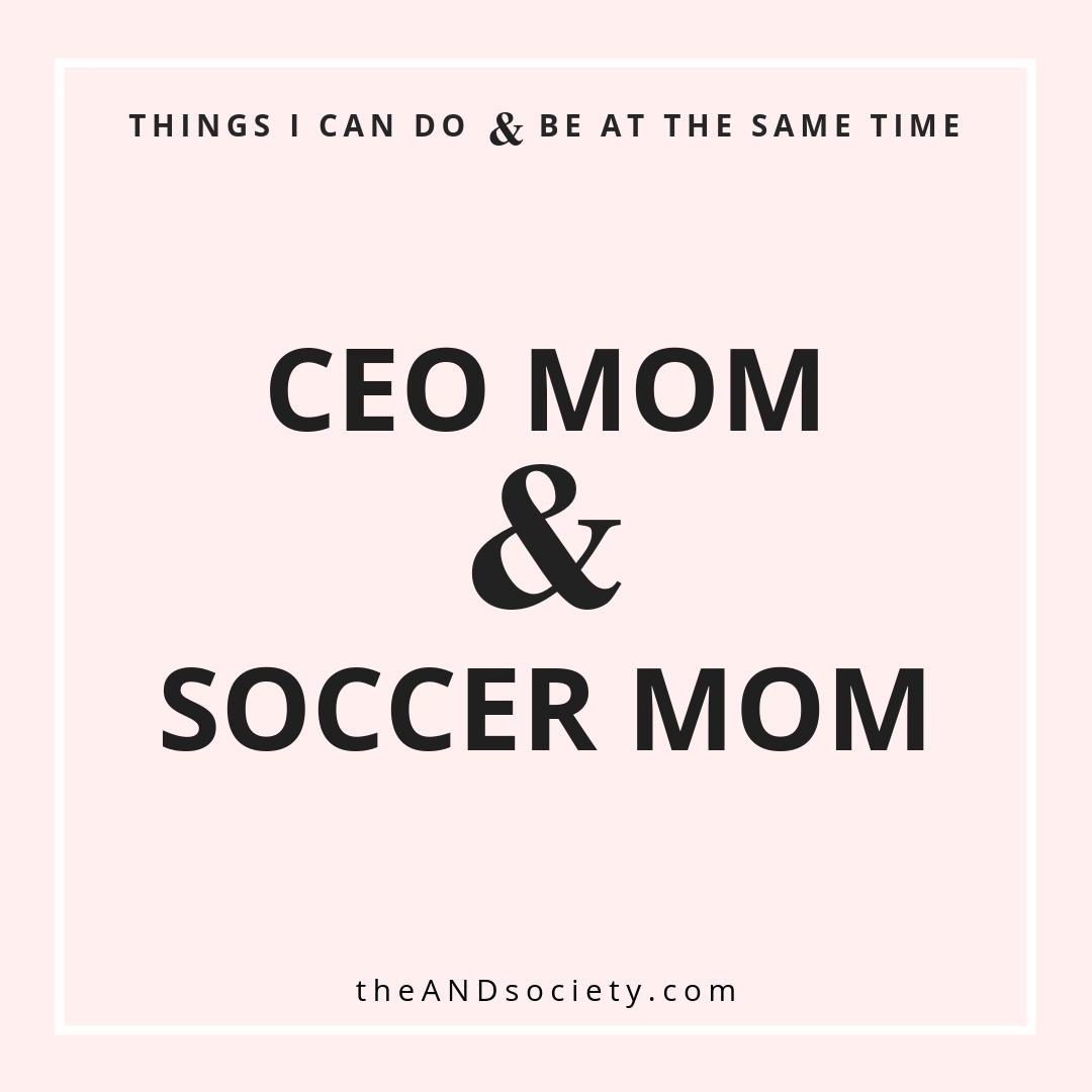 CEO MomSoccer mom 2.PNG