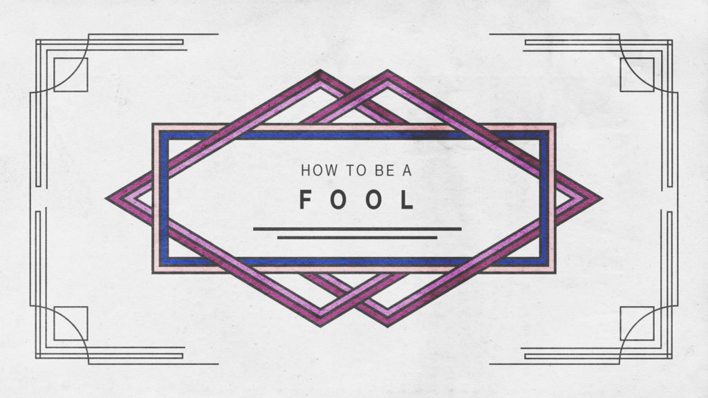 How-To-Be-A-Fool-1024x576.jpg