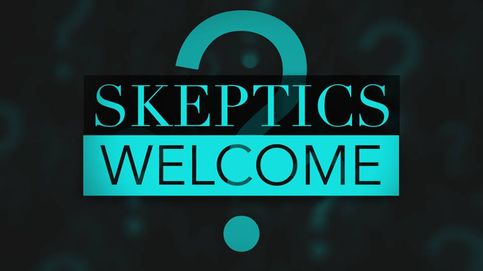 Skeptics Welcome.jpg