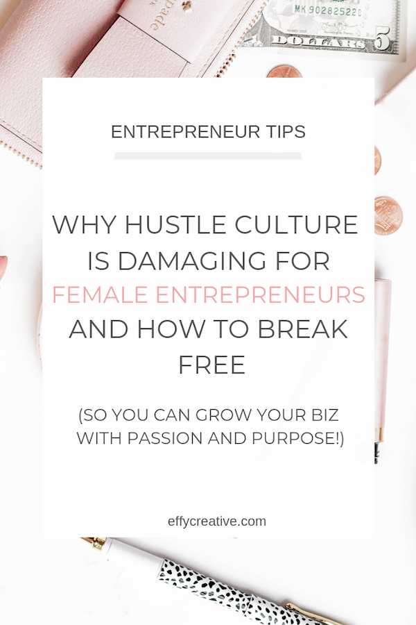 Searching for female entrepreneur inspiration that will give you tips to grow your small business. I'm sharing why hustle culture might be hurting your time management and productivity (and what you should do instead!) #femaleentrepreneurinspiration #smallbusinesstipsforwomen