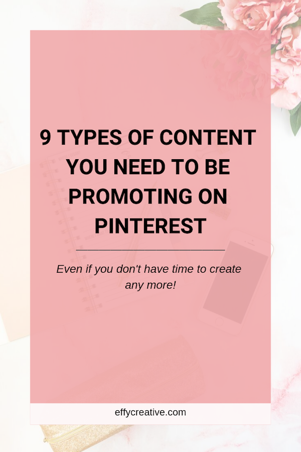 Want to improve your Pinterest marketing strategy? These are 9 types of content you need to be marketing on Pinterest (even if you don't have time for more content creation).  #pinterestmarketingstrategy #pinterestmarketing #contentcreation