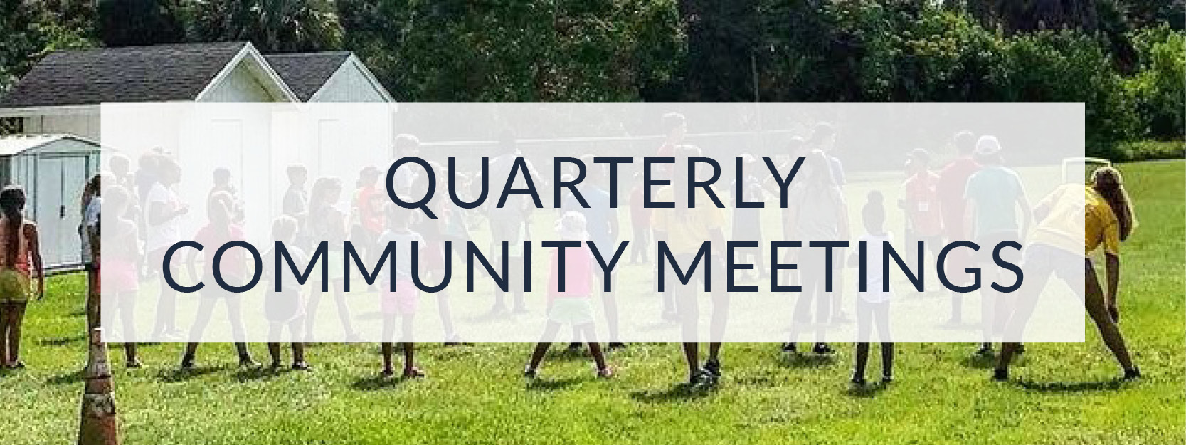 Quarterly community meetings at prayer room church