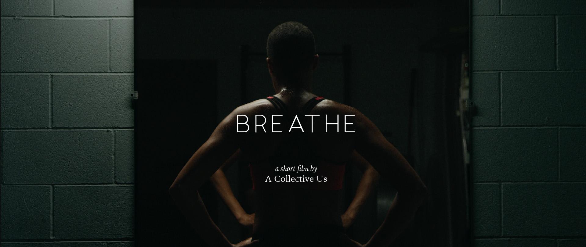 Breathe | A Collective Us