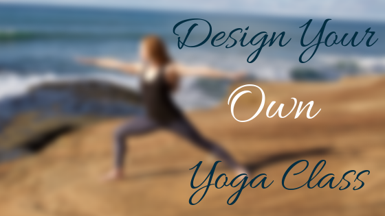 Design Your Own Yoga Class.png