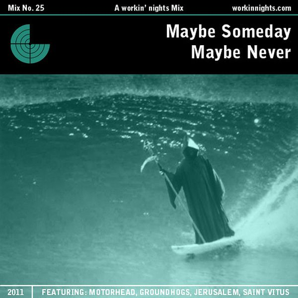 25: MAYBE SOMEDAY, MAYBE NEVER