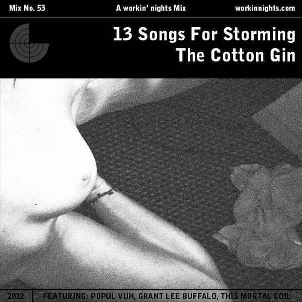 53: 13 SONGS FOR STORMING THE COTTON GIN