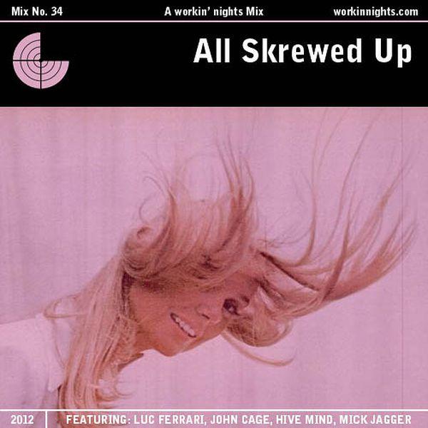 34: ALL SKREWED UP
