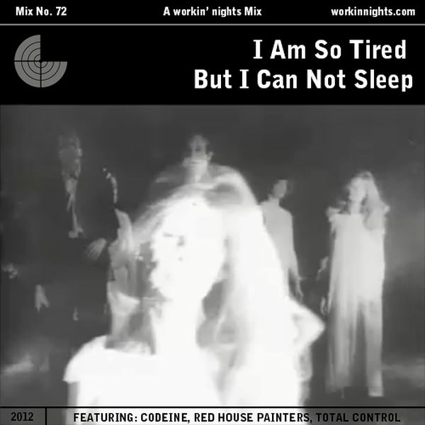 72: I AM SO TIRED BUT A CAN NOT SLEEP