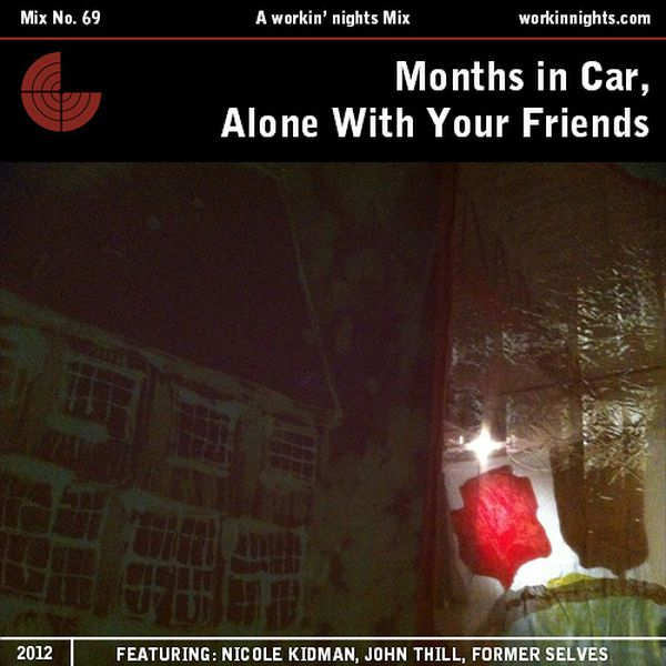 69: MONTHS IN A CAR, ALONE WITH YOUR FRIENDS