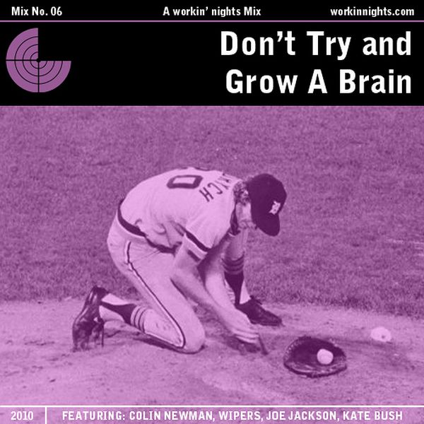 06: DON'T TRY AND GROW A BRAIN