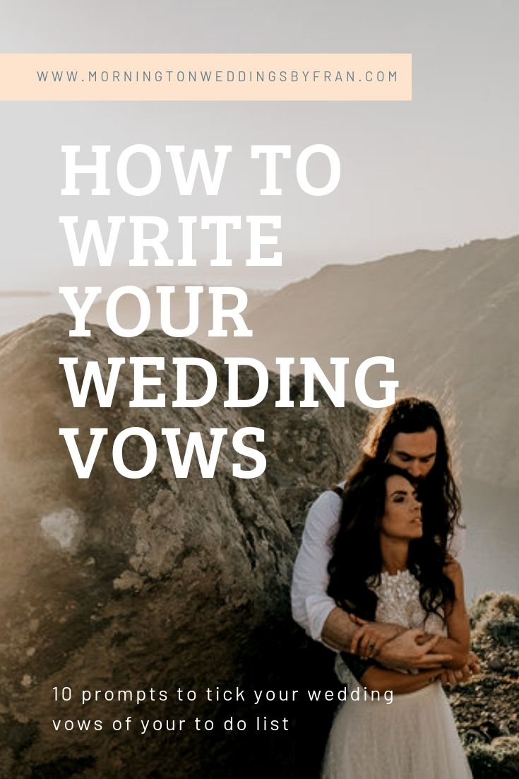 How to write your wedding vows, 10 prompts to get you writing