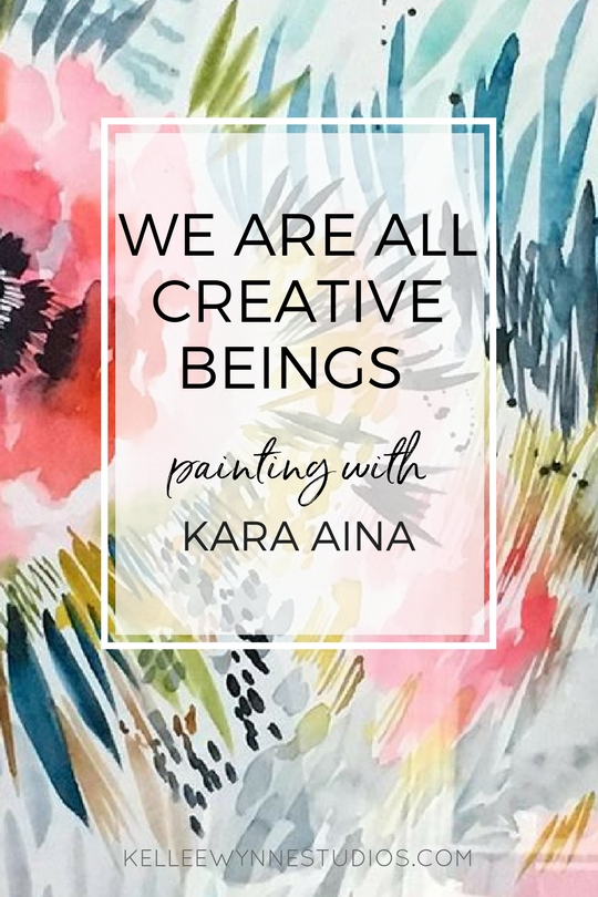 We are All Creative Beings, Painting with Kara  Aina for Kellee Wynne Studios and Color Crush Creative 1.jpg