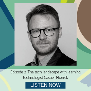 Casper Moerck episode 2 The tech landscape with learning technologist Casper Moerck