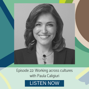 Working across cultures episode 22 Paula Caligiuri