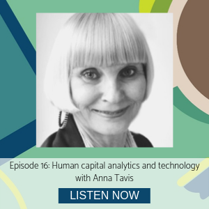 Anna Tavis human capital analytics and technology episode 16