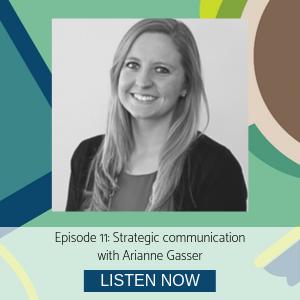 Arianne Gasser episode 11 Strategic communication
