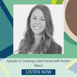 Kristen Ribero episode 12 creating a talent brand
