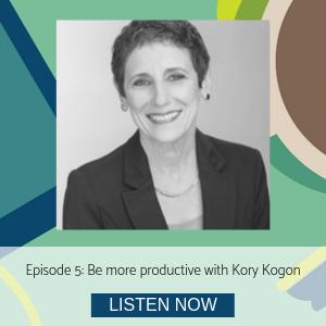 Kory Kogon be more productive episode 5