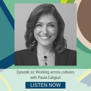 Paula Caligiuri cultural agility episode 22