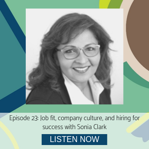 Sonia Clark episode 23 culture and job fit
