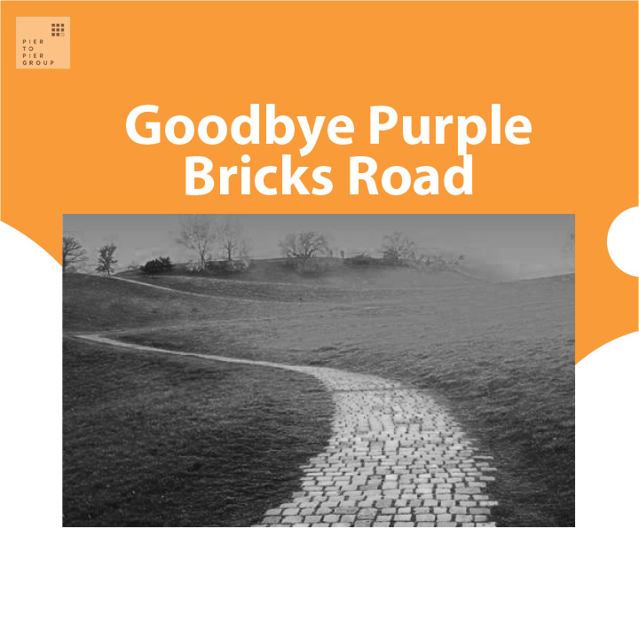 Good Bye Purple Bricks Road.