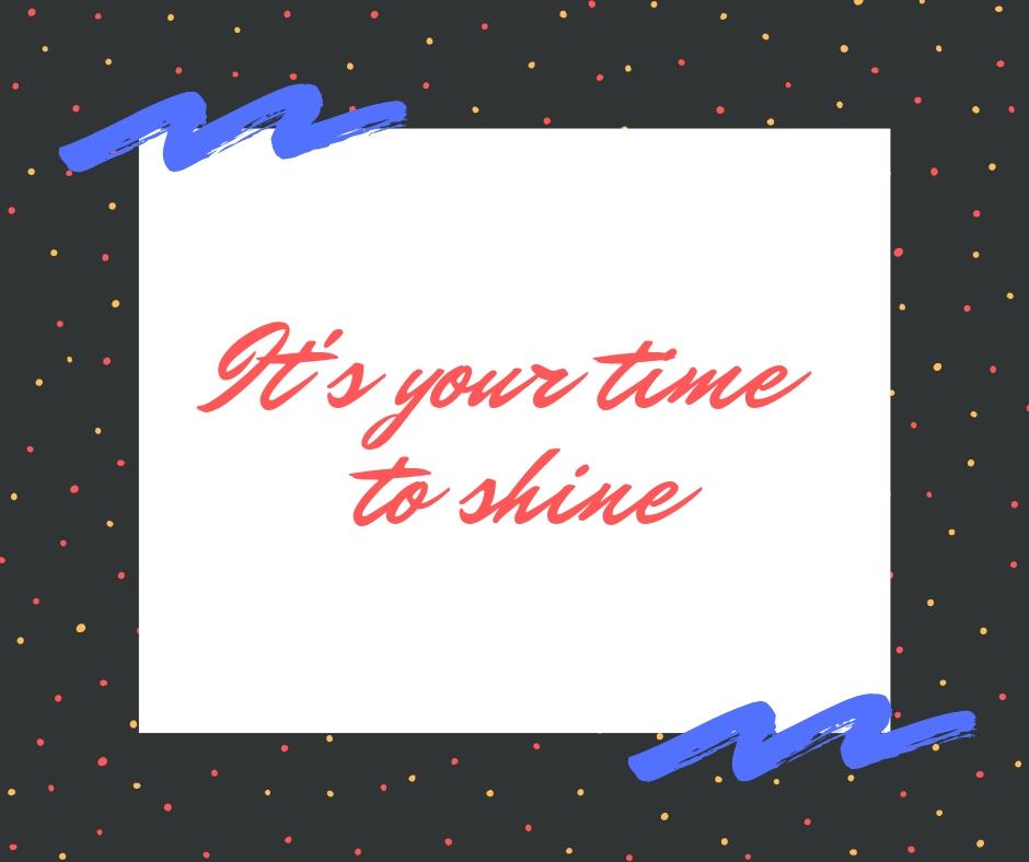 time to shine.jpg
