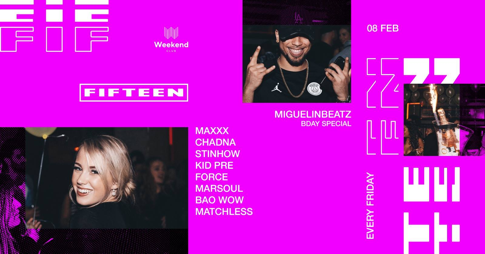 Fifteen  - Hip Hop Friday -Miguelinbeatz Bday Special  We want to create a spot for people with open minded visions of music & fashion. An esthetic look is an essential step to treat your body like it deserved. Be curious - be a part. Every Friday finest Hip Hop with best local and international DJs.