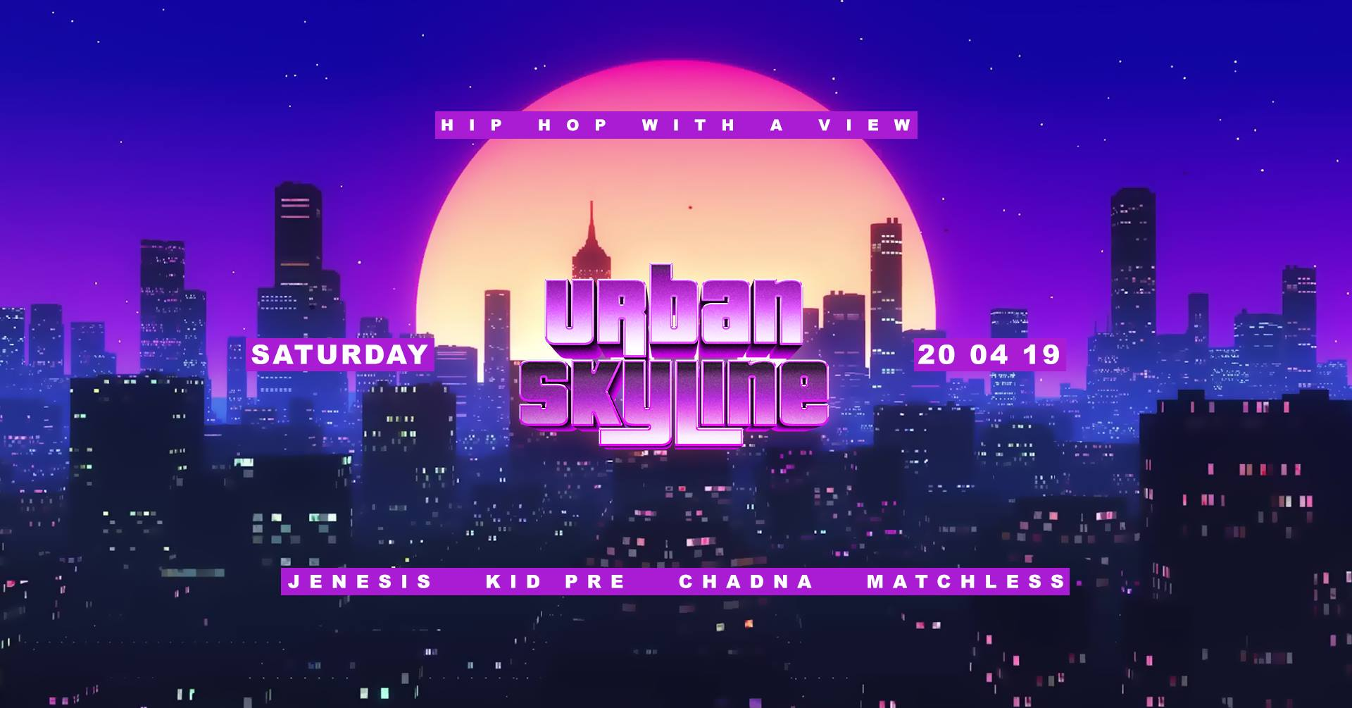 Urban Skyline Special Easter Surprise   - Hip Hop With A View  We call it ,highest turn up in town'  Once a month we invite people to our Family & Friends meet up in our loving living room and they know what is expecting them. Greatest view over the City with bomb turn up vibes. We create an interaction with people on the dance floor and the DJ.