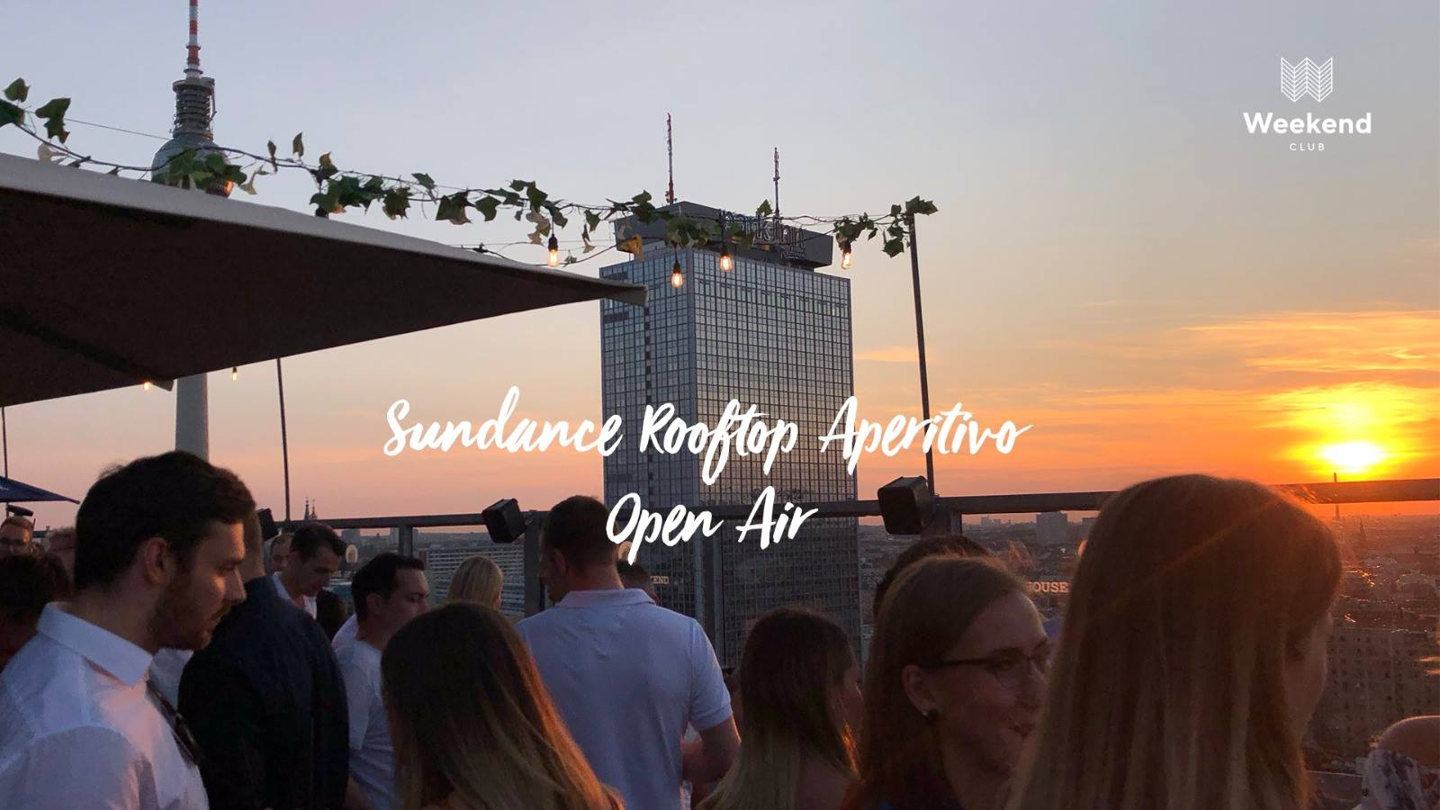 Sundance Rooftop Aperitivo  Enjoy the view, the cocktails and good vibes on our rooftop with the perfect view over the city.