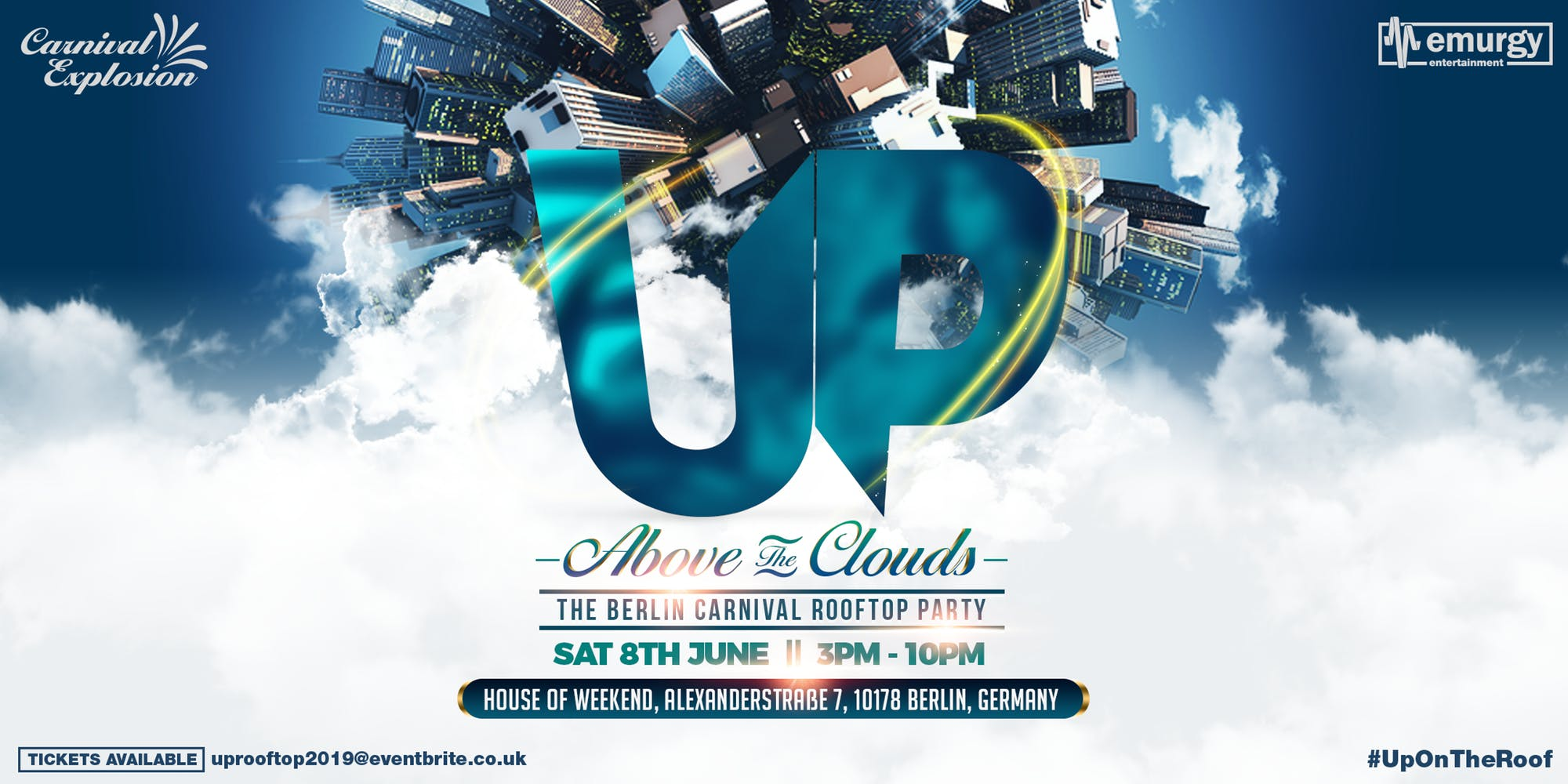 UP Above the Clouds - Carnival Rooftop Party  Let's rise 'Above The Clouds' this year as we head UP to the most exclusive rooftop in Berlin. Get UP and get ready for the only Carnival Rooftop Party in Berlin!!!!  #UpOnTheRoof