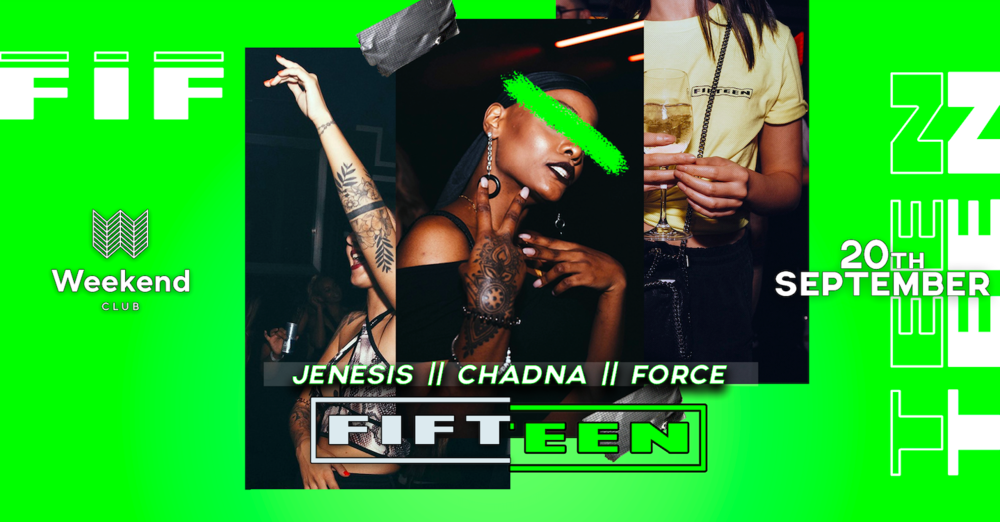 Fifteen Hip Hop & Latin  We want to create a spot for people with open minded visions of music & fashion. An esthetic look is an essential step to treat your body like it deserved.  In this Edition DJ Jenesis, Chadna & DJ Force will tearing up the club with the finest Urban Sounds.