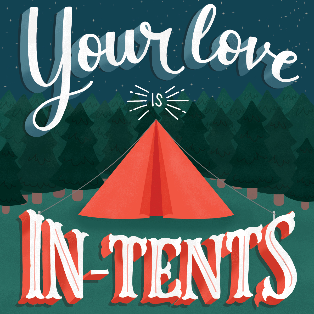 Your Love Is In-Tents