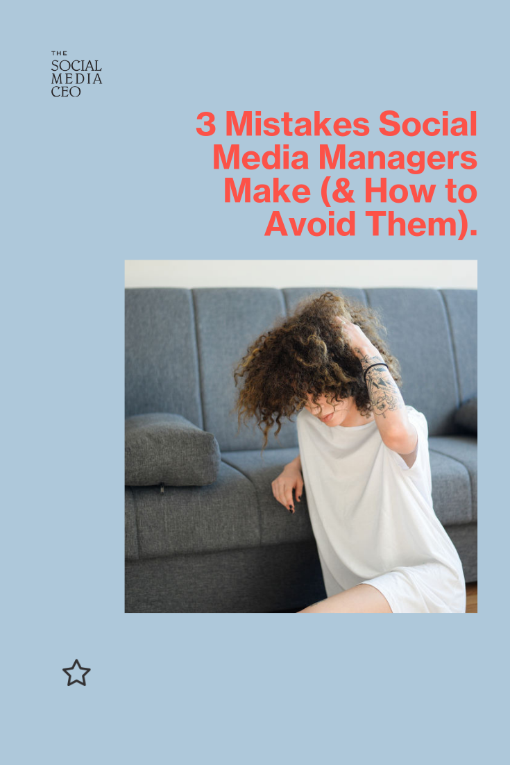 3 Mistakes Social Media Managers Make (& How to Avoid Them) .png