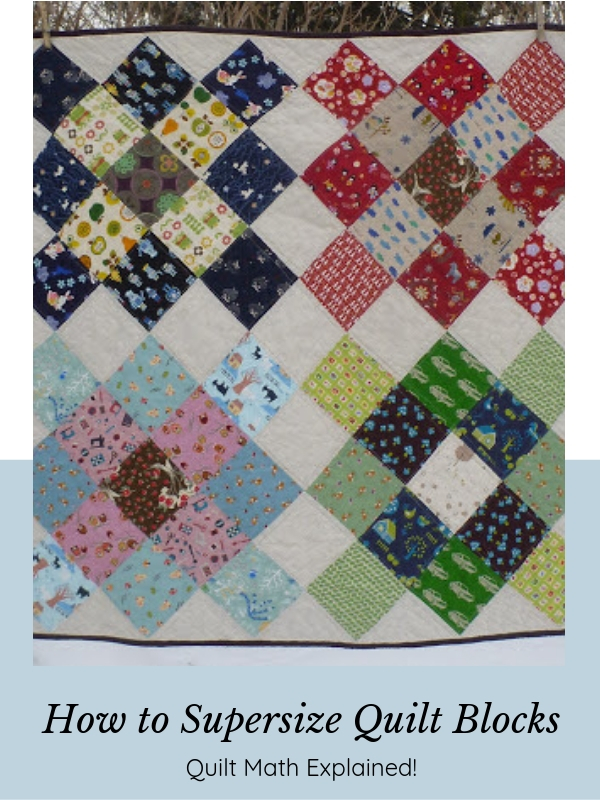 How to Supersize Quilt Blocks