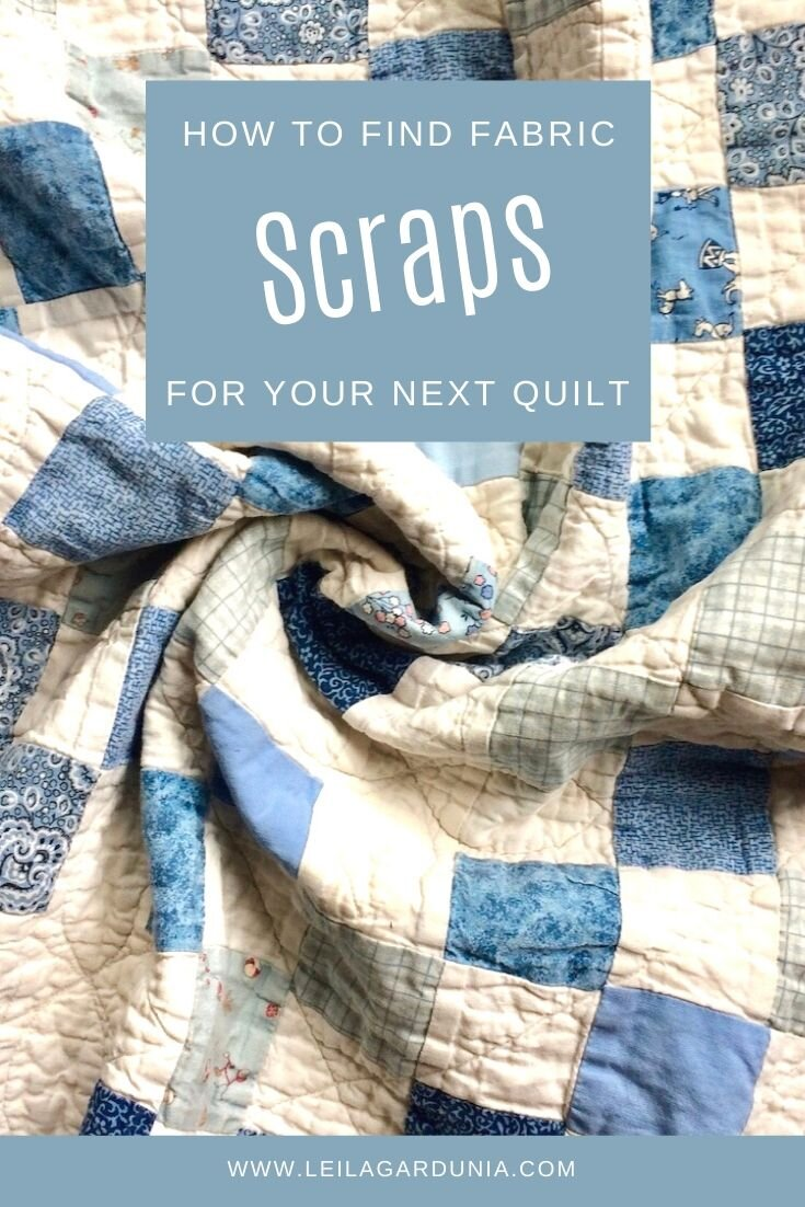 How To Find Fabric Scraps For Your Quilt Leila Gardunia