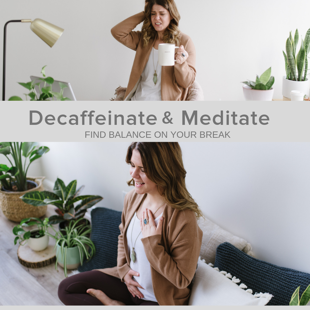 Copy of Decaffeinate & Meditate (2).png