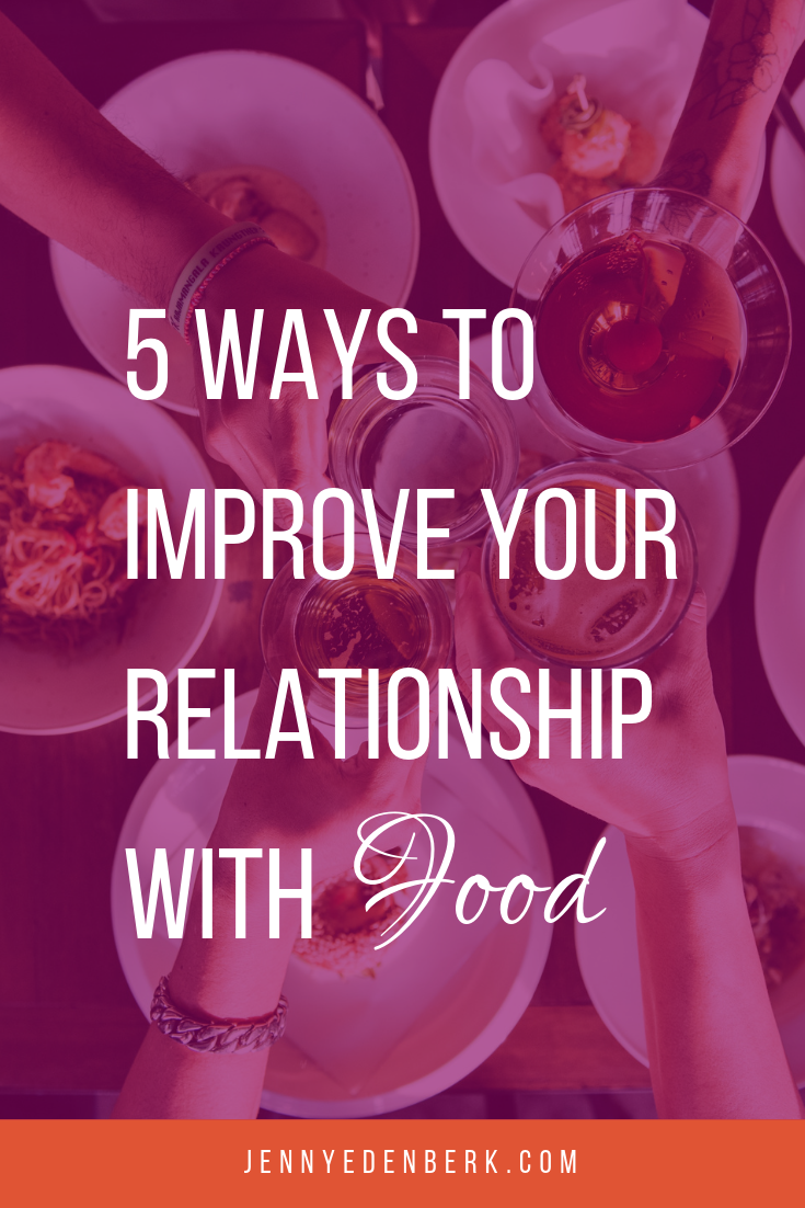 5 ways to improve your relationship with food