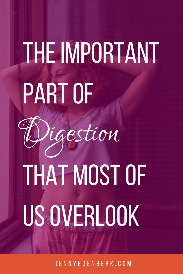 The Important part of digestion that most of us overlook