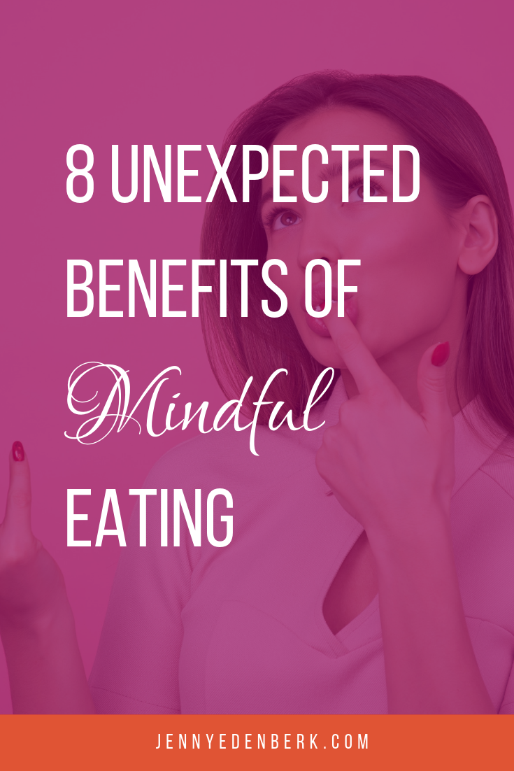 8 unexpected benefits of mindful eating