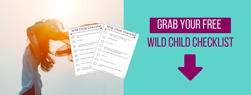 Wild Child Checklist