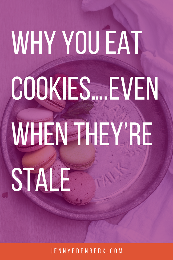Why do I keep eating stale cookies?