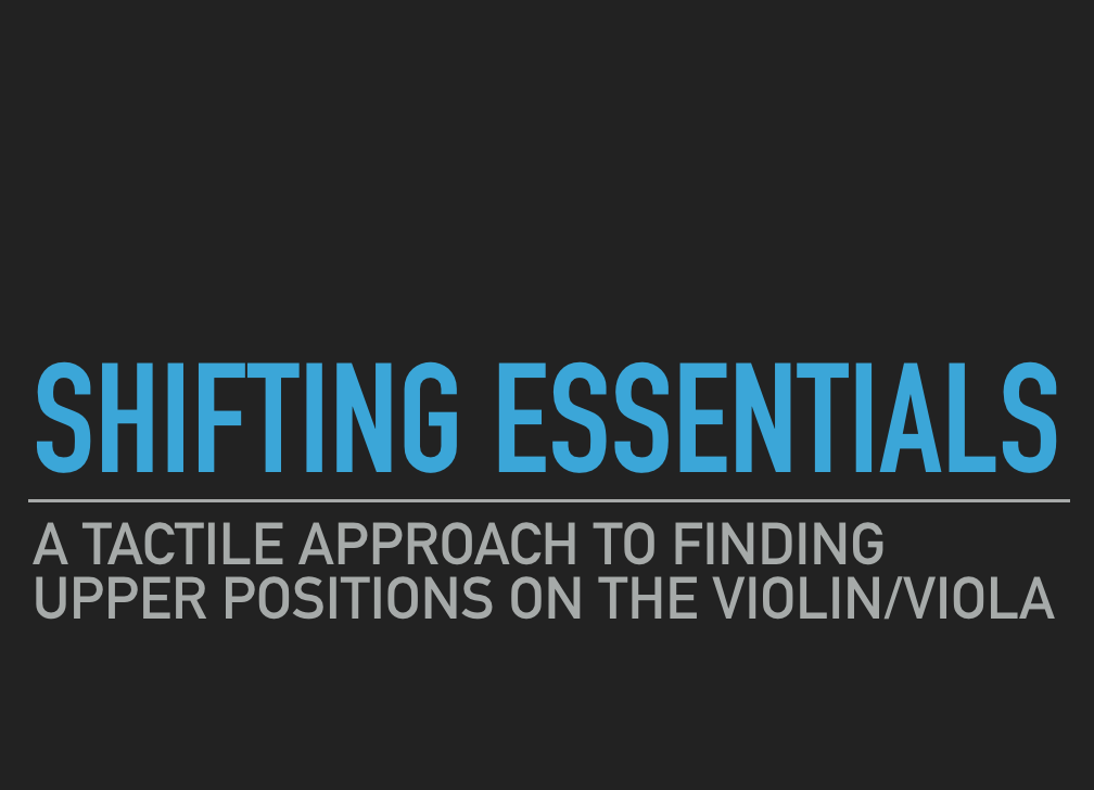"""Shifting essentials."" - A tactile approach to finding key areas on the violin and viola. This clinic will focus on how to teach shifting so the student is able to reliably find their way into higher positions and therefore be more in tune in upper positions."