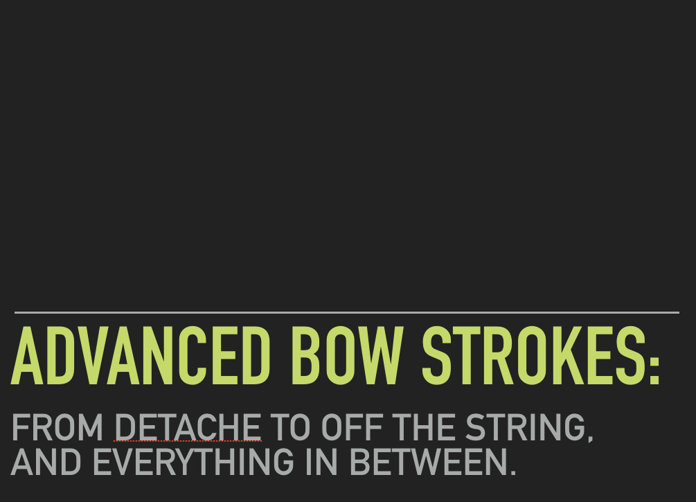 """Advanced bow strokes: from detache to off the string and everything in between."" - A guided tour of advanced bow strokes and how to introduce and develop each one to your upper string sections. Strong emphasis on creating a relaxed and functioning spiccato. Increase the repertoire range for your orchestra."