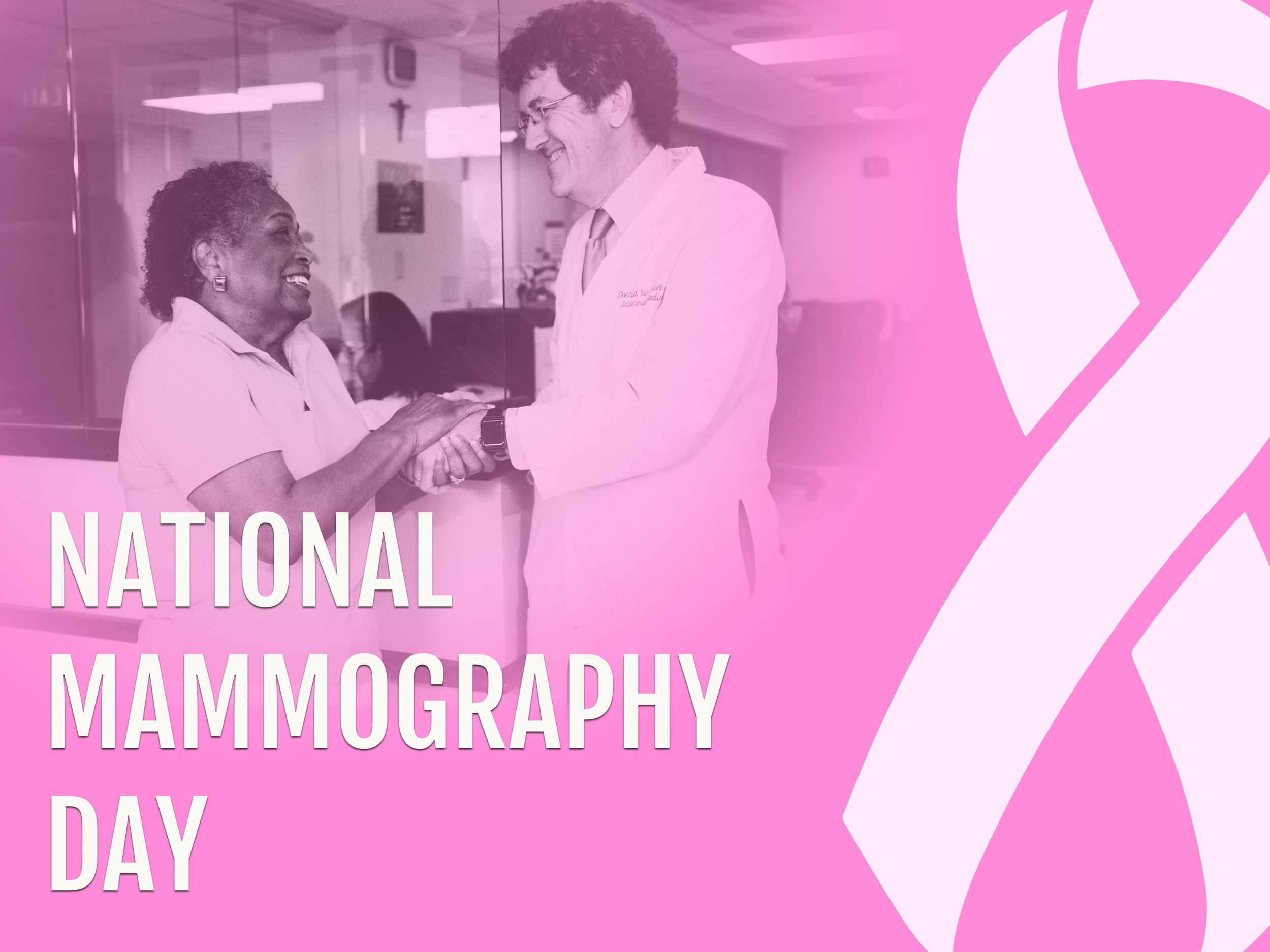 Observed annually on the third Friday in October as part of National Breast Cancer Awareness Month, this day is a reminder to all women that the best defense is early detection. A mammogram can often detect a problem before there is any outward physical sign.