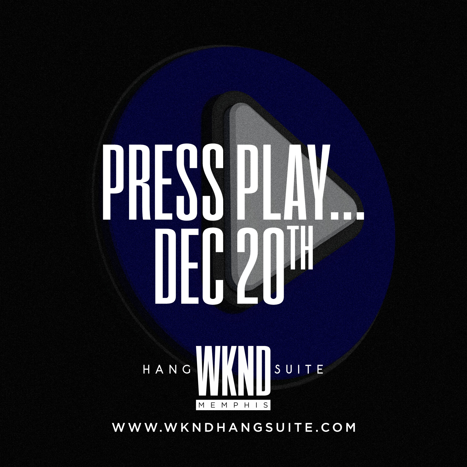 WKND_Creative_PressPlay.jpg