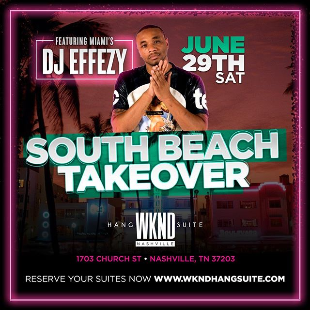 🗣 ATTENTION: THIS SATURDAY June 29th, we're bringing Miami to the 615 with South Beach's #1 party starter @djefeezy!! Lock in your suite at wkndhangsuite.com! 🌊🌊 #EverydaystheWKND #Nashville