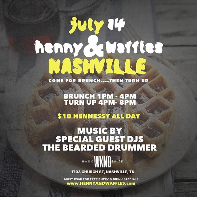 [NASHVILLE] @hennyandwaffles will be here {Sunday July 14th} @wkndhangsuite |1-8pm|  Get your tickets before they sellout! |Tickets Available at HennyAndWaffles.com |  For table service: 202.505.5318 #HennyAndWaffles