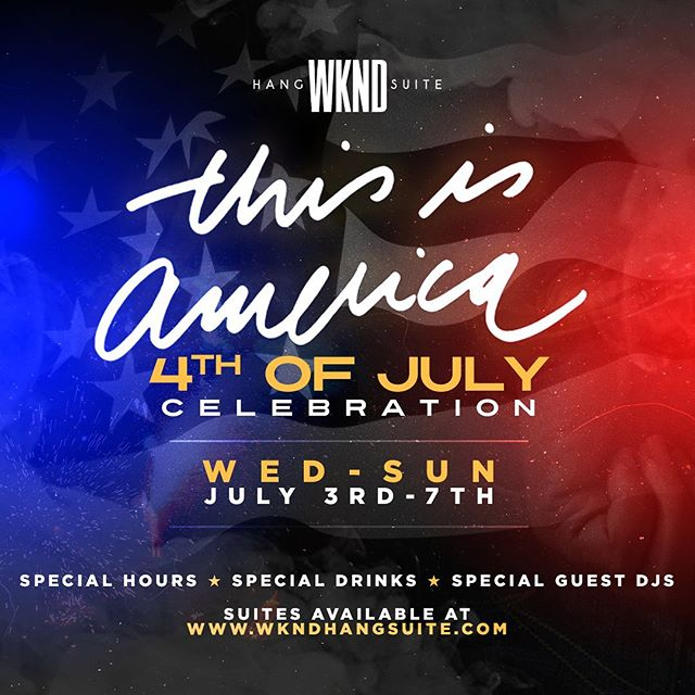 Prepare to link up all next week for #ThisIsAmerica. Our 4th of July Celebration. Wed-Sun, July 3rd-7th. ————————————————- We've got a helluva week planned, including live music, a silent party, guest DJs, new food & drink introductions, and more. ———————————————— Reserve your suite(s) TODAY at www.wkndhangsuite.com.