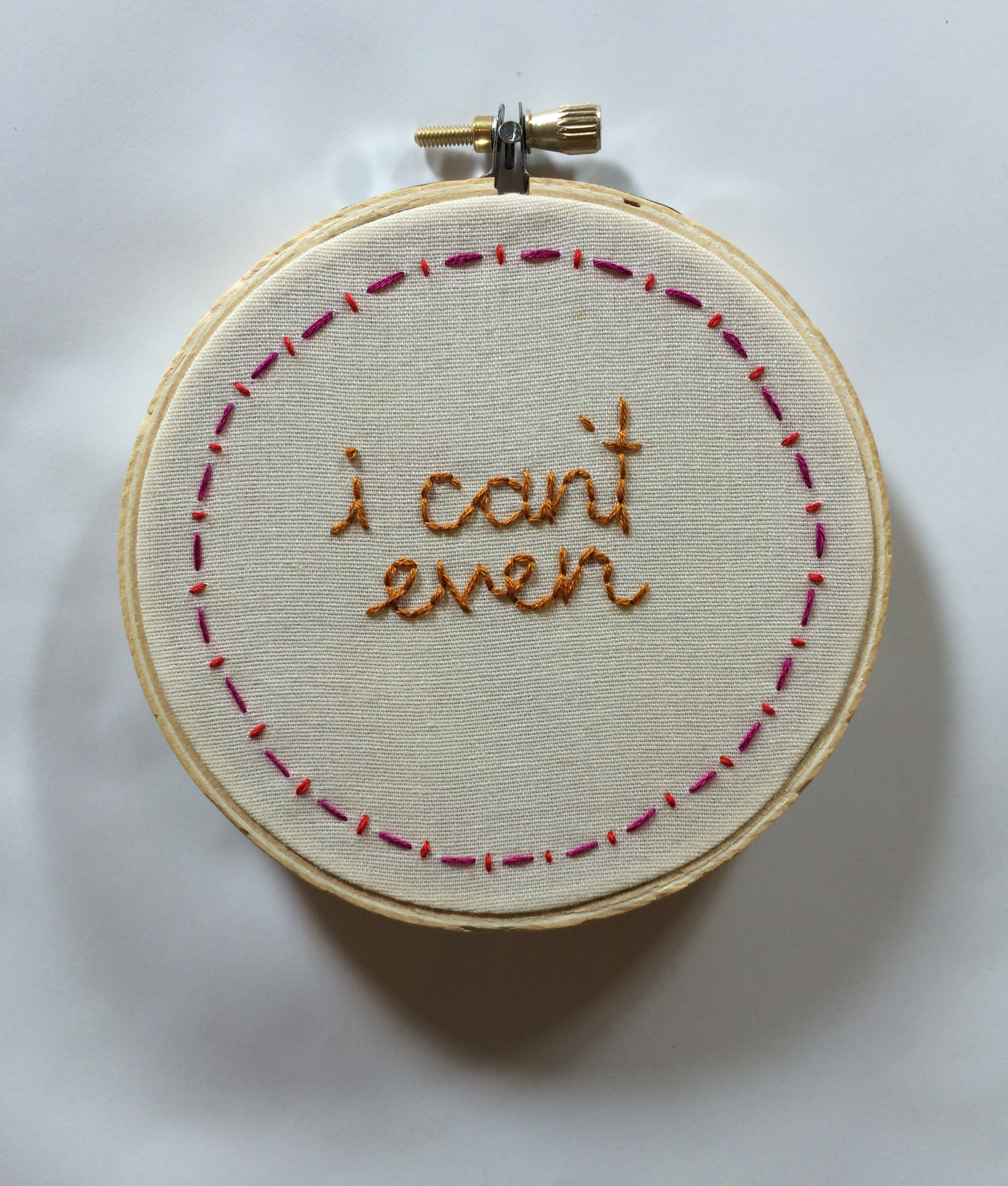 "I Can't Even  2015 4"" embroidery"